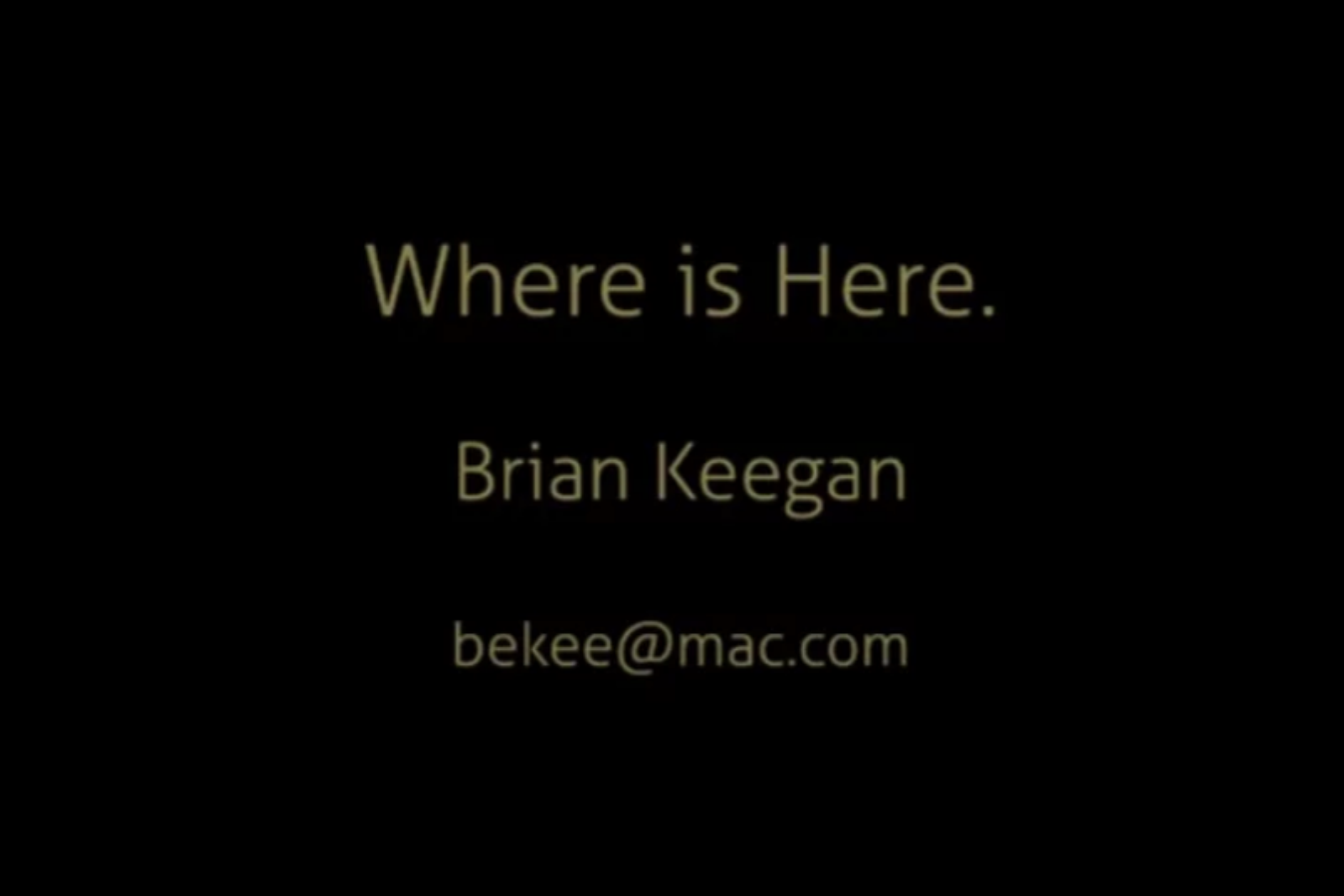 WHERE IS HERE by Brian Keegan